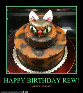 HAPPY BIRTHDAY REW!