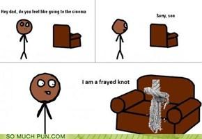 I'm a frayed knot