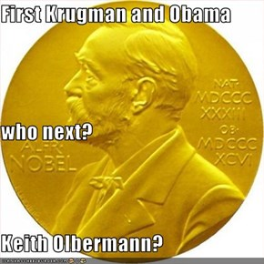 First Krugman and Obama who next? Keith Olbermann?