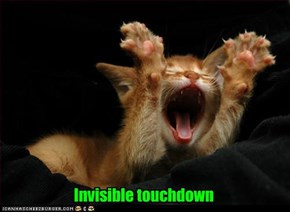 Invisible touchdown