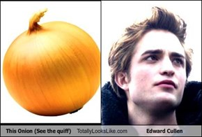 This Onion (See the quiff) Totally Looks Like Edward Cullen