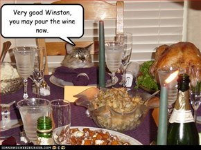 Very good Winston, you may pour the wine now.