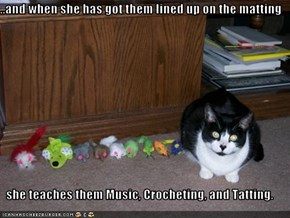 ...and when she has got them lined up on the matting  she teaches them Music, Crocheting, and Tatting.