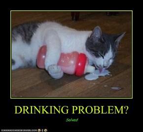 DRINKING PROBLEM?