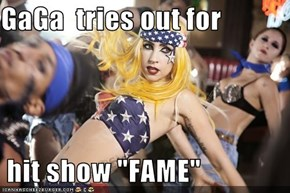 "GaGa  tries out for    hit show ""FAME"""