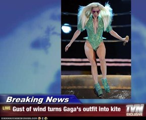 Breaking News - Gust of wind turns Gaga's outfit into kite