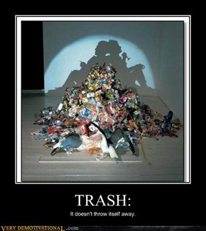 Trash, It's Made of People!