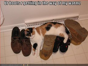 Ur boots r getting in the way of my warmz