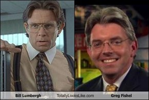 Bill Lumbergh Totally Looks Like Greg Fishel