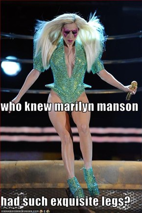 who knew marilyn manson had such exquisite legs?