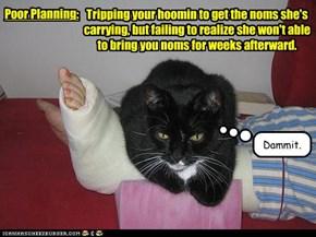 Poor Planning: