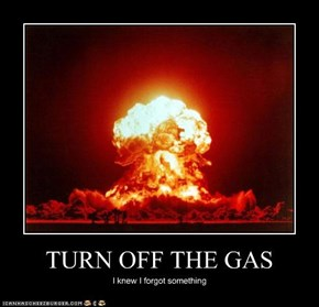 TURN OFF THE GAS