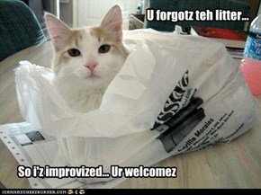 U forgotz teh litter...