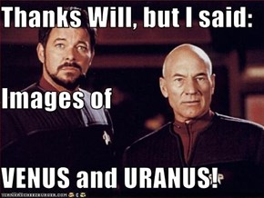 Thanks Will, but I said: Images of VENUS and URANUS!