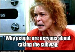 Why people are nervous about taking the subway.