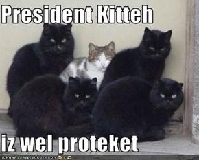 President Kitteh  iz wel proteket