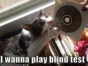 I wanna play blind test