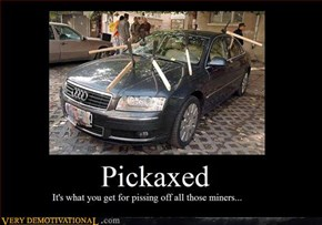 Pickaxed