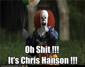 Oh Shit !!!  It's Chris Hanson !!!