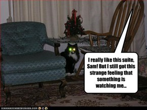 I really like this suite, Sam! But I still got this strange feeling that something is watching me...