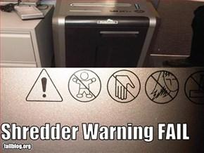 Shredder Warning FAIL