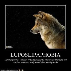 LUPOSLIPAPHOBIA