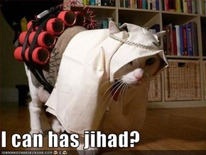 I can has jihad?