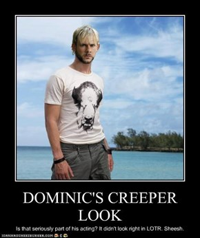 DOMINIC'S CREEPER LOOK