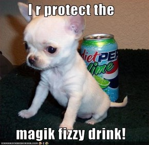 I r protect the  magik fizzy drink!
