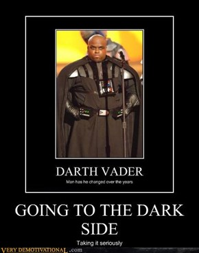GOING TO THE DARK SIDE