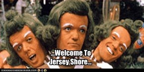 ...Welcome To Jersey Shore...