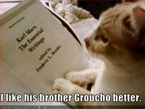 I like his brother Groucho better.
