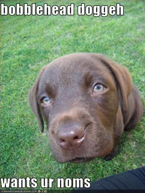 bobblehead doggeh  wants ur noms
