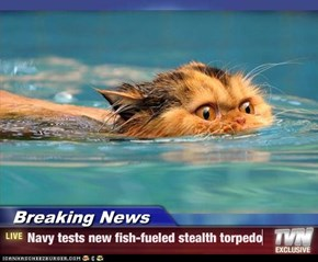 Breaking News - Navy tests new fish-fueled stealth torpedo