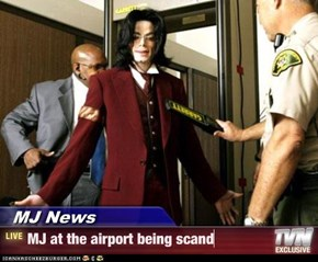 MJ News - MJ at the airport being scand