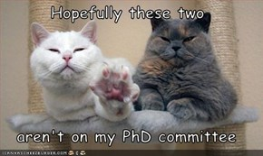 Hopefully these two  aren't on my PhD committee