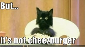 But...  it's not cheezburger