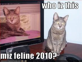 who iz this  miz feline 2010?