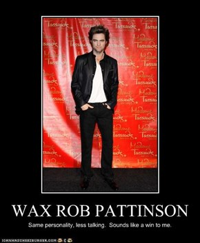 WAX ROB PATTINSON