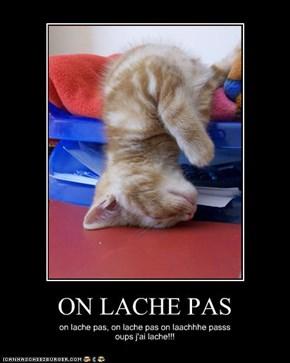 ON LACHE PAS