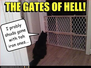 THE GATES OF HELL!