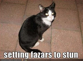 setting fazars to stun