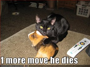 1 more move he dies