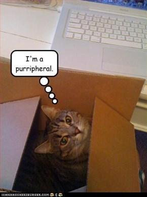 I'm a purripheral.