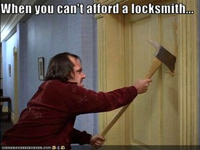 When you can't afford a locksmith...