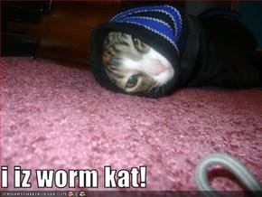 i iz worm kat!