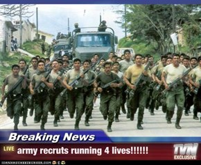 Breaking News - army recruts running 4 lives!!!!!!
