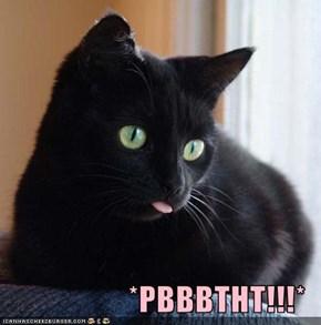 *PBBBTHT!!!*