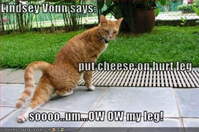 Lindsey Vonn says: put cheese on hurt leg soooo..um...OW OW my leg!