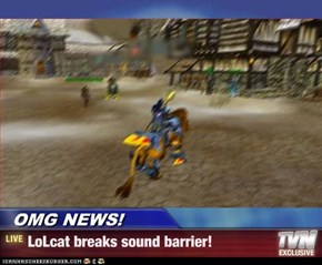 OMG NEWS! - LoLcat breaks sound barrier!